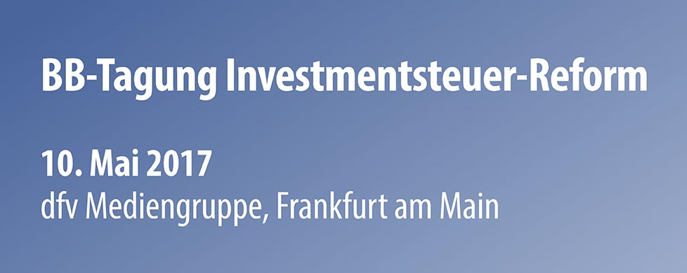 BB Tagung Investmentsteuer Reform
