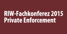 RIW-Fachkonferenz Private Enforcement