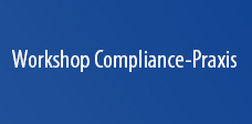 Workshop Compliance-Praxis: Aktuelle Herausforderungen für Compliance Officer